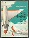 The airplane and how it works