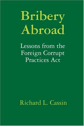Bribery Abroad: Lessons from the Foreign Corrupt Practices Act