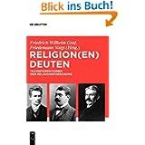 Religion(en) deuten: Transformationen der Religionsforschung (Troeltsch-Studien. Neue Folge)