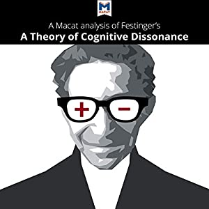 A Macat Analysis of Leon Festinger's A Theory of Cognitive Dissonance Audiobook
