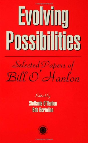 Evolving Possibilities: Selected Works of Bill O'Hanlon