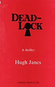 Dead-lock (Acting Edition) Hugh Janes