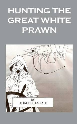 Hunting The Great White Prawn