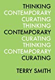 Thinking Contemporary Curating (ICI Perspectives in Curating)