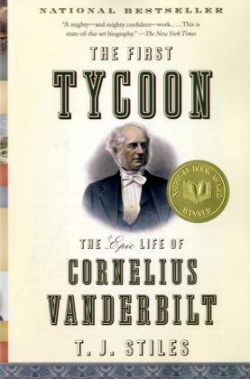 The First Tycoon: The Epic Life of Cornelius Vanderbilt (Vintage)