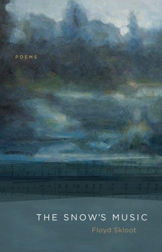 The Snow's Music: Poems, Floyd Skloot