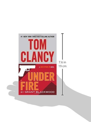 A Jack Ryan Jr. Novel: Tom Clancy under Fire by Grant Blackwood (2015,...