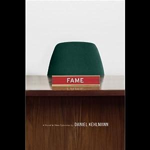 Fame: A Novel in Nine Episodes | [Daniel Kehlmann, Carol Janeway (translator)]