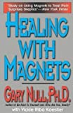 img - for Healing with Magnets (Paperback)--by Gary Null [1998 Edition] book / textbook / text book