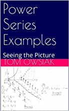 Power Series Examples Seeing the Picture