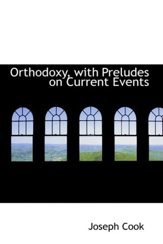 Orthodoxy, with Preludes on Current Events