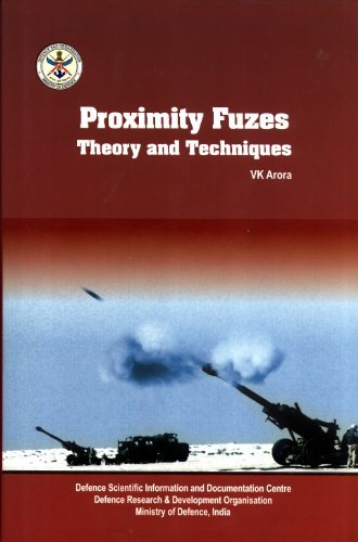 Proximity Fuzes: Theory and Techniques, by V. K. Arora