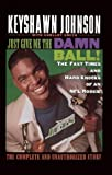 img - for Just Give ME the Damn Ball! by Keyshawn Johnson (20-Nov-1997) Hardcover book / textbook / text book