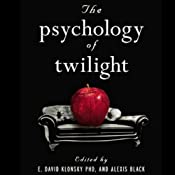 The Psychology of Twilight | [David E. Klonsky, Alexis Black]