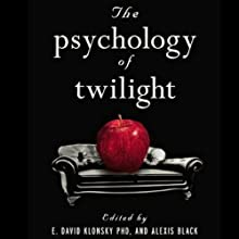 The Psychology of Twilight (       UNABRIDGED) by David E. Klonsky, Alexis Black Narrated by Dan Lawson