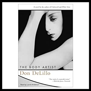 The Body Artist | [Don DeLillo]
