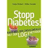 """Stopp Diabetes - Raus aus der Insulinfalle dank der LOGI-Methode -von """"Ulrike Gonder"""""""