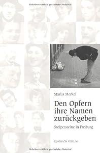 Den Opfern ihre Namen zurückgeben: Stolpersteine in Freiburg