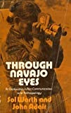 img - for Through Navajo Eyes: An Exploration in Film Communication and Anthropology by Sol Worth (1975-01-01) book / textbook / text book
