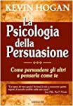 La psicologia della persuasione. Come...