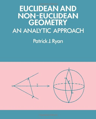Euclidean and Non-Euclidean Geometry: An Analytic Approach PDF