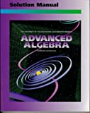 Advanced Algebra: Solution Manual (University of Chicago School Mathematics Project)