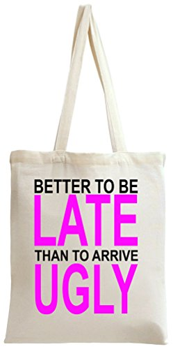 better-to-be-late-slogan-tote-bag