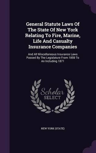 general-statute-laws-of-the-state-of-new-york-relating-to-fire-marine-life-and-casualty-insurance-co