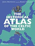 Historical Atlas of the Celtic World (0500288313) by Haywood, John