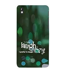 EPICCASE Laugh or cry Mobile Back Case Cover For HTC Desire 816 (Designer Case)