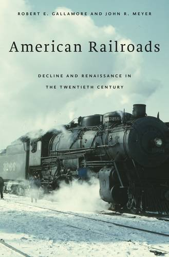 american-railroads-decline-and-renaissance-in-the-twentieth-century