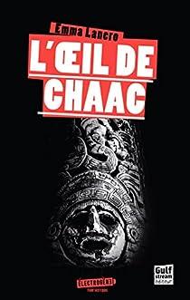 L'oeil de Chaac par Lanero