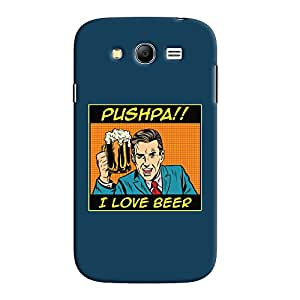 ColourCrust Samsung Galaxy Grand Neo Plus Mobile Phone Back Cover With Pushpa I Love Beer Quirky - Durable Matte Finish Hard Plastic Slim Case
