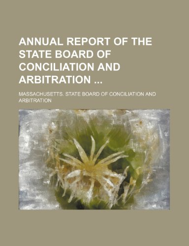 Annual Report of the State Board of Conciliation and Arbitration