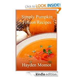 Simply Pumpkin: Fifteen Recipes