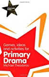 Games, Ideas & Activities for Primary Drama