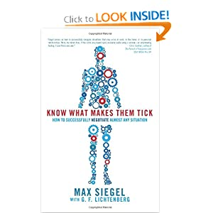 Know What Makes Them Tick: How to Successfully Negotiate Almost Any Situation Max Siegel and G.f. Lichtenberg