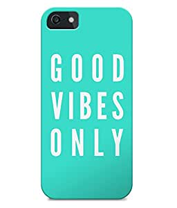 Astrode Good Vibes Only Back Case for Apple iPhone 5/5S