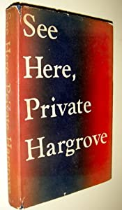 See Here, Private Hargrove: Marion Hargrove: Amazon.com: Books