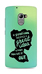 AMEZ a good idea becomes a great idea when you let it out Back Cover For Lenovo K4 Note