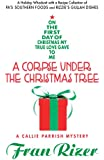 A Corpse Under The Christmas Tree (A Callie Parrish Mystery Book 6)