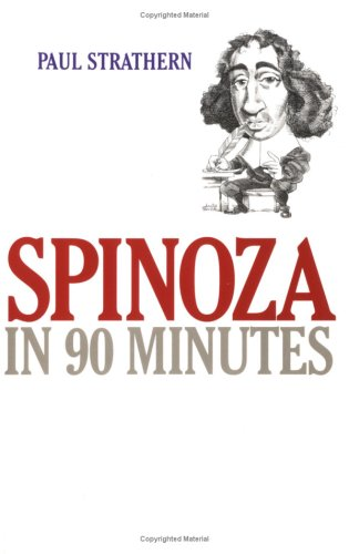 Spinoza in 90 Minutes (Philosophers in 90 Minutes Series)