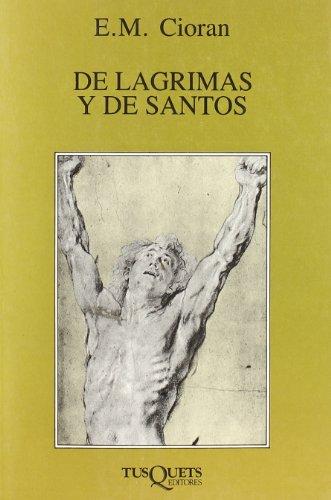 De Lagrimas Y De Santos (Spanish Edition) [Cioran, E. M.] (Tapa Blanda)