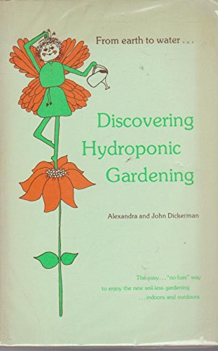 Discovering Hydroponic Gardening, Dickerman, Alexandra Collins