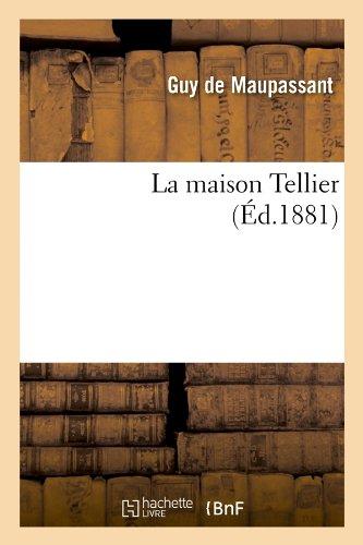 La Maison Tellier (Ed.1881) (Litterature) (French Edition)