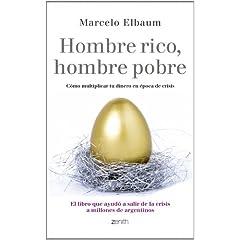 Marcelo Elbaum – Hombre rico, hombre pobre. Cómo multiplicar tu dinero en época de crisis