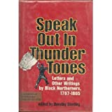 img - for Speak Out in Thunder Tones: Letters and Other Writings by Black Northeners, 1787-1865 book / textbook / text book