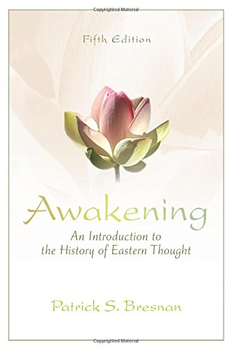 Awakening: An Introduction to the History of Eastern Thought, by Patrick S. Bresnan
