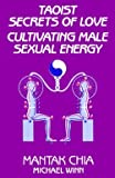 img - for Mantak Chia: Taoist Secrets of Love : Cultivating Male Sexual Energy (Paperback); 1984 Edition book / textbook / text book