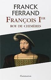 François 1er, roi de chimères